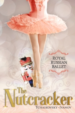 THE NUTCRACKER - Royal Russian Ballet