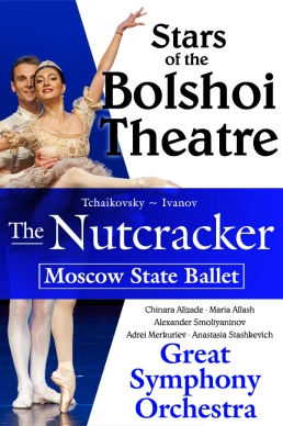 THE NUTCRACKER</br>Stars of the Bolshoi Theatre & Moscow State Ballet